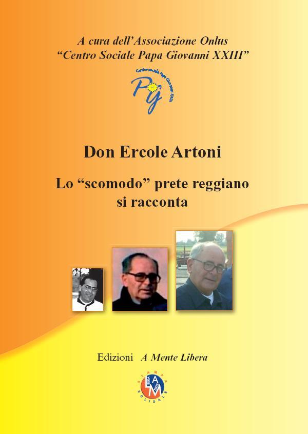 Libro: Don Ercole Artoni - Uno scomodo prete reggiano